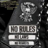 Gasoline Outlaws - No Rules No Laws No Regrets