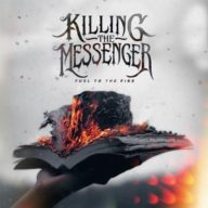 Killing the Messenger - Fuel to the Fire