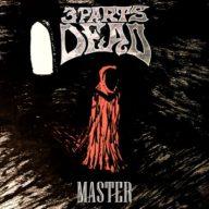 3 Parts Dead - Master