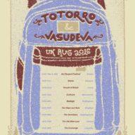 Totorro + Vasudeva UK 2016