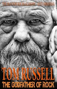 Tom Russel: The Godfather Of Rock book cover