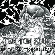 ten-ton-slug-brutal-gluttonous-beast