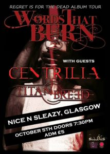 Words That Burn / Centrilia / Titan Breed – Nice N Sleazy, Glasgow (October 5th 2017)