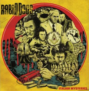 "UK EXCLUSIVE: Rabid Dogs ""Italian Mysteries"" full album stream"