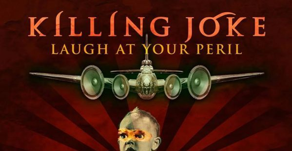 "Killing Joke announce ""Laugh At Your Peril"" 40th Anniversary Tour"