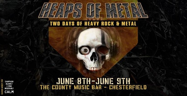 We'll Be There: Heaps of Metal Festival – The County Music Bar, Chesterfield (8th-9th June 2019)