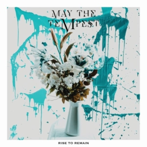 Album Review: May The Tempest – Rise To Remain